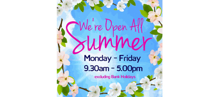 We're open all summer